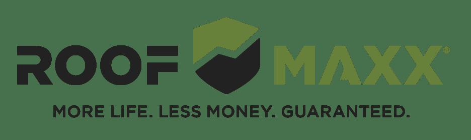 Roof Maxx® More Life. Less Money. Guaranteed