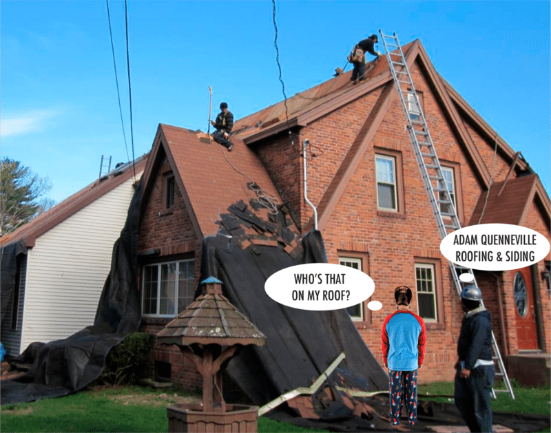 Who's That On My Roof? Don't Worry, It's Just The Experienced Roofing Crew From Adam Quenneville Roofing & Siding